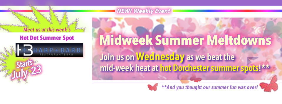 <b>OUR NEW SUMMER EVENT</b> Wednesday, JULY 23! Join us for Midweek Summer Meltdowns