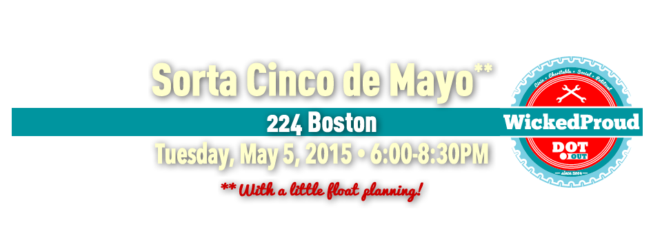 <b>SORTA Cinco de Mayo</b> Summer float planning is Tuesday, May 5!