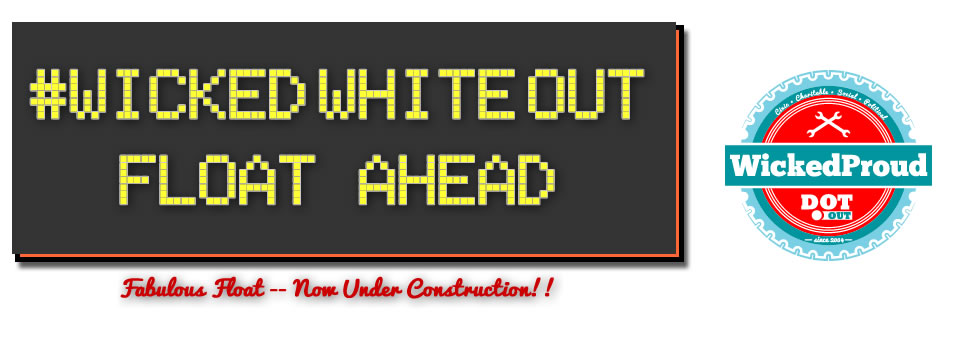 <b>Construction Fun Head!</b> #WickedWhiteOUT Float Theme Embraces #WickedProud to be a Bostonian Theme